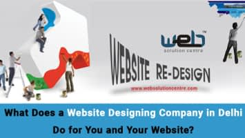 What Does a Website Designing Company in Delhi Do for You and Your Website?