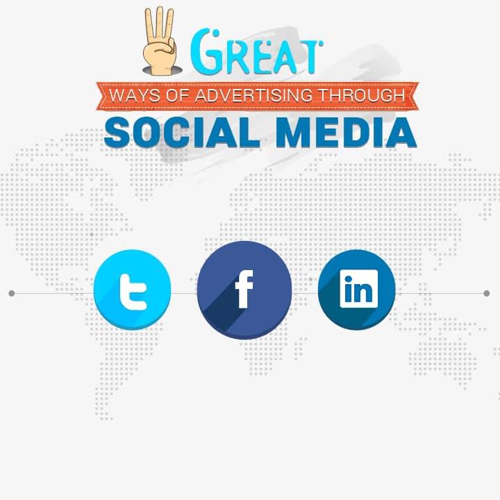 3 Great Ways of Advertising through Social Media